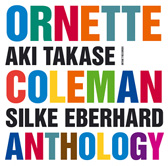 "Read ""Aki Takase & Silke Eberhard: Ornette Coleman Anthology"" reviewed by"