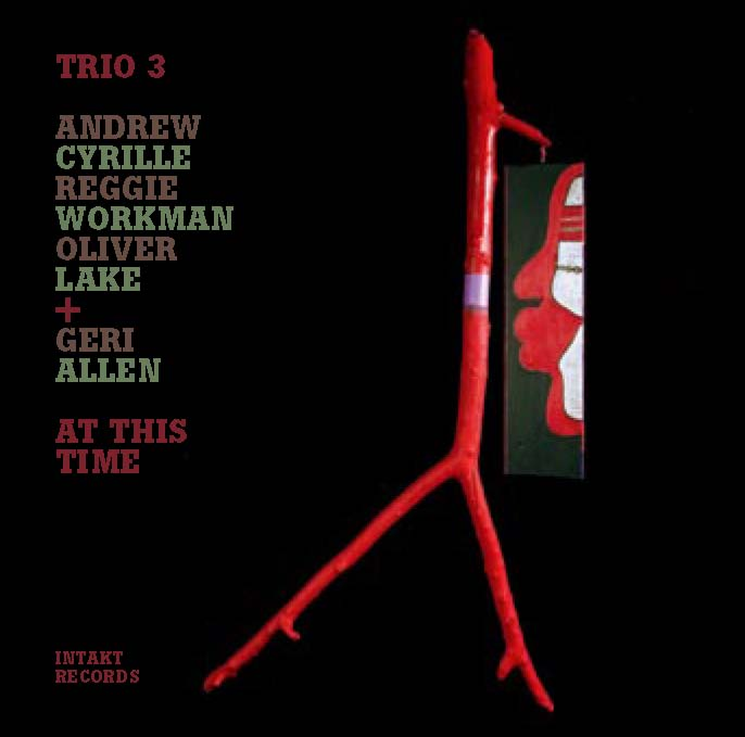 "Featured recording ""TRIO 3(lake/workman/cyrille) + Geri Allen"