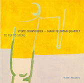 Sylvie Courvoisier � Mark Feldman Quartet: To Fly To Steal